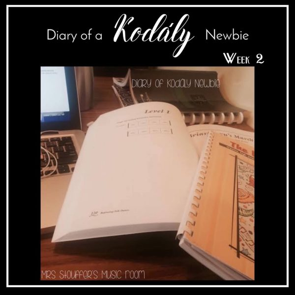 Diary of a Kodály Newbie Week 2