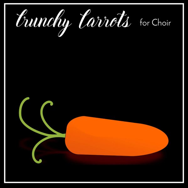 Crunchy Carrots in Choir