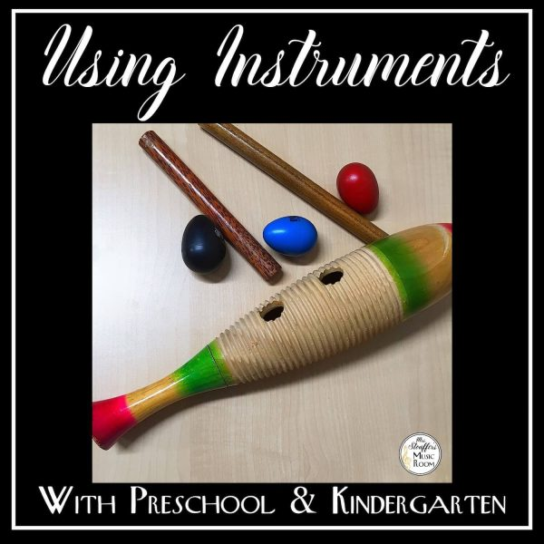Using Instruments with Preschool and Kindergarten