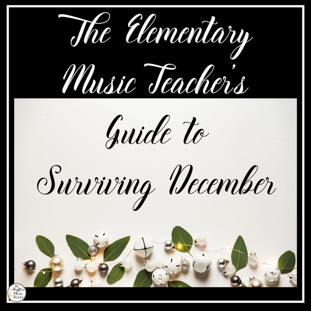 The Elementary Music Teacher's Guide to Surviving December