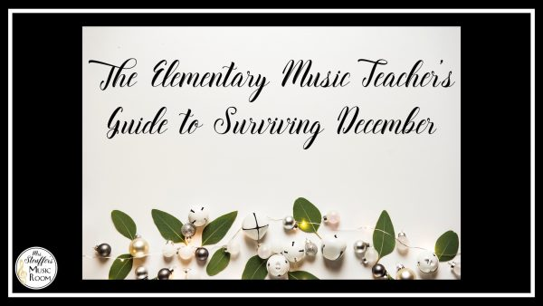 image The Elementary Music Teacher's Guide To Surviving December