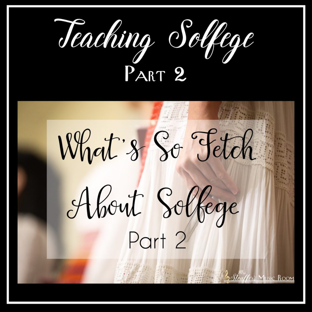 What's So Fetch About Solfege? Part 2 Of 3