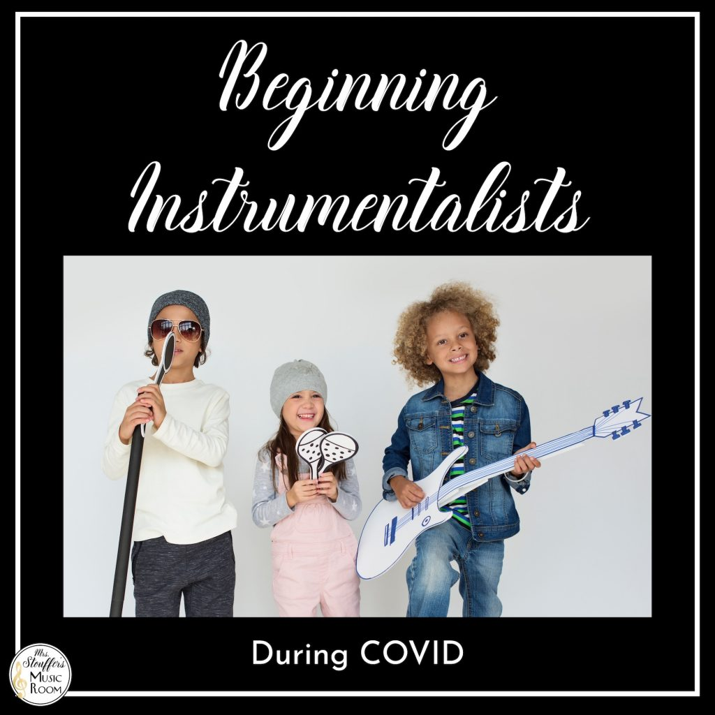 Beginning Instrumentalists in the time of COVID