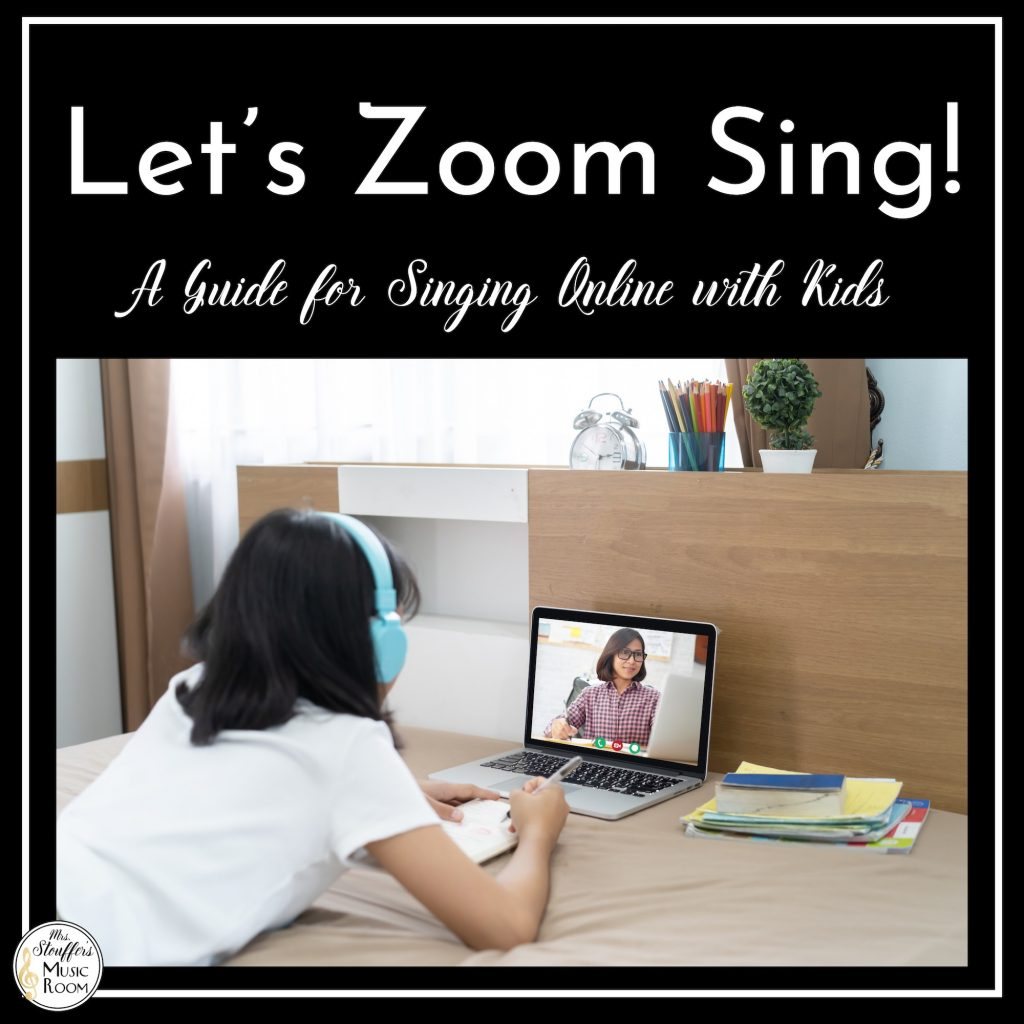 Let's Zoom Sing: A Guide for Singing Online with Kids