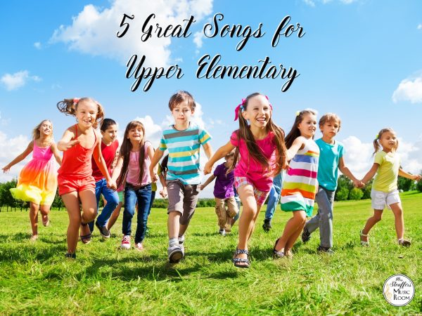 IMAGE 5 great songs for upper elementary