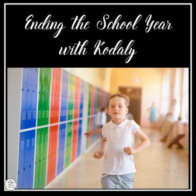 How to End the Year in the Kodaly Classroom