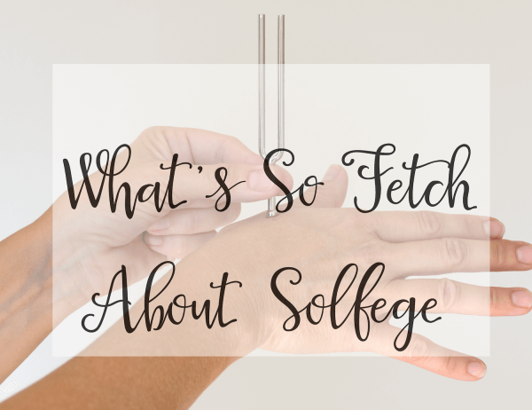 What's So Fetch About Solfege? Part 1