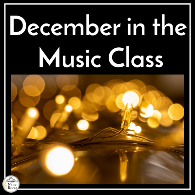 December in the Music Class: Resource Roundup