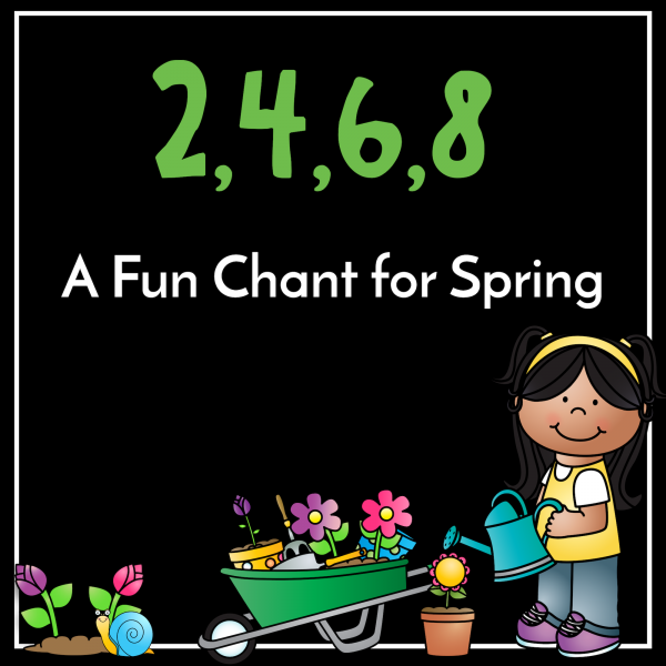 2, 4, 6, 8 – A fun chant for spring