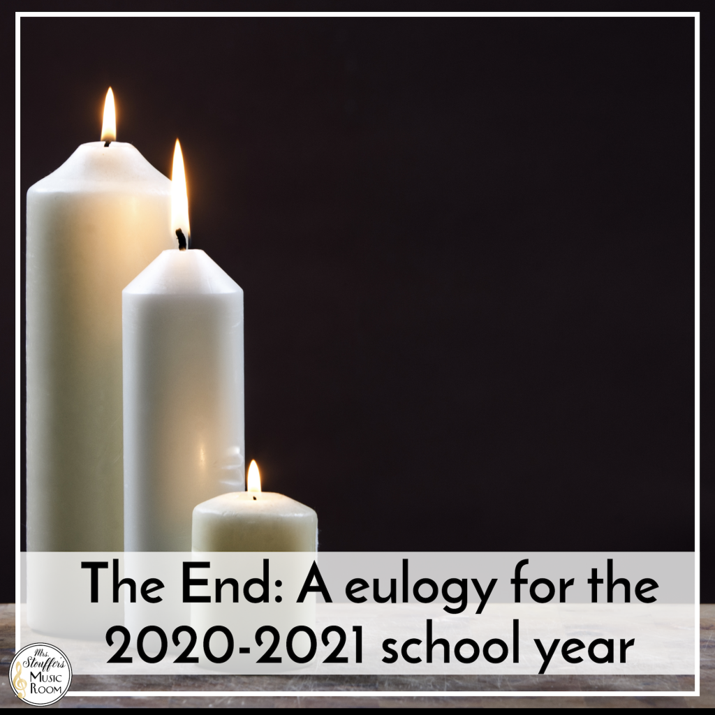 The End: A Eulogy for the 2020-2021 school year